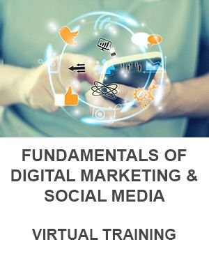 Fundamentals of Digital Marketing & Social Media (Virtual)
